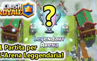 Mobile games: clash royale  android  arena leggendaria