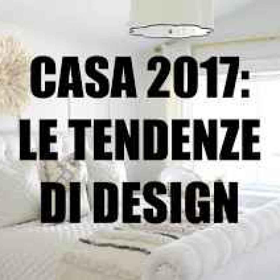 tendenze  design  2017  arredamento