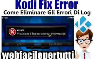 Software Video: kodi  errori di log fix error
