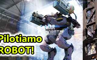 Mobile games: war robots  android  mech  robot  azione