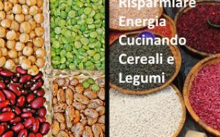 Soldi: risparmio cereali legumi cucina energia
