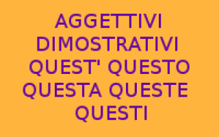 aggettivi dimostrativi  grammatica itali