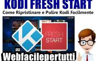Software Video: kodi funzione fresh start