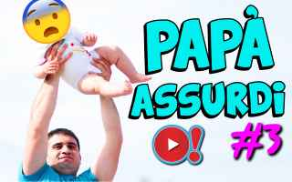 Video divertenti: festa del papà  video  risate