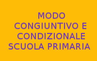 congiuntivo  condizionale  frasi  scuola primaria