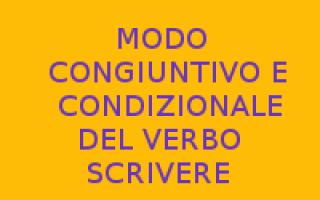 verbo scrivere  congiuntivo  condizional