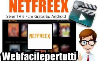 File Sharing: netfreex  app  streaming  film  serie tv