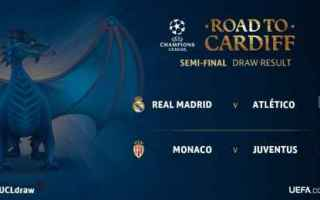 Champions League: sorteggio  champions  semifinali  juve