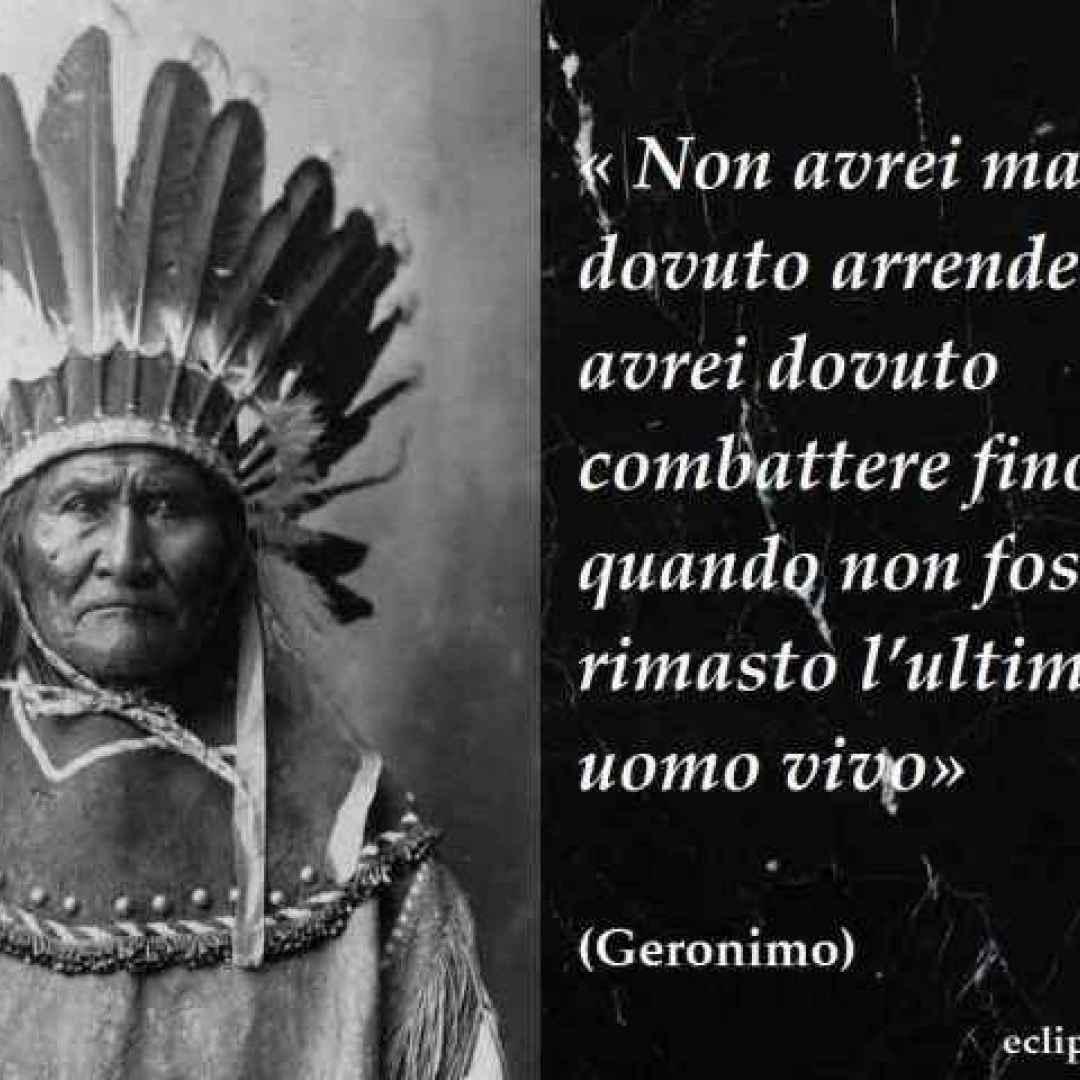 Frasi Celebri Citazione Di Geronimo Frasi Celebri