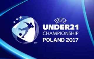 Nazionale: europei  under 21  2017  calendario