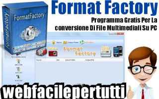 Software Video: format factory  convertitore