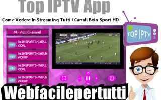 top iptv  app  streaming  tv  bein sport