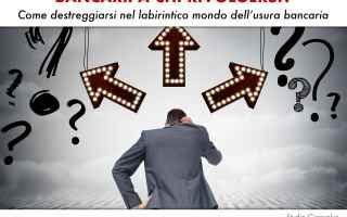 Economia: usura bancaria consulente serio affida