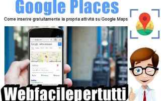 Google: google places inserire mappe google