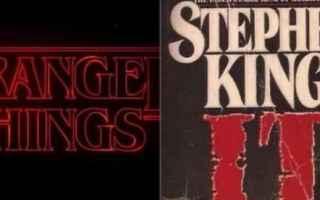 Serie TV : stranger things  it  stephen king