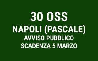 Napoli: oss napoli 30 posti  concorso napoli oss