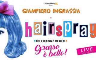 Teatro: hairspray musical milano ingrassia