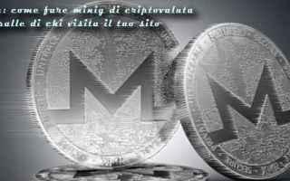 Soldi Online: monero  critpovalute  mining  adblocckplus