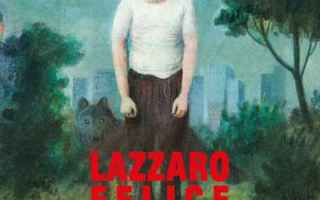Cinema: lazzaro felice  cinema  anteprima