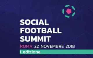 Calcio: Social Football Summit, il punto sul mondo del calcio visto dal marketing