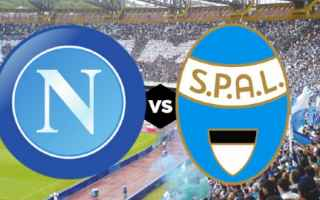 Serie A: napoli spal video gol calcio