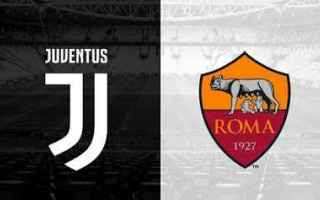 Serie A: juventus roma video gol calcio