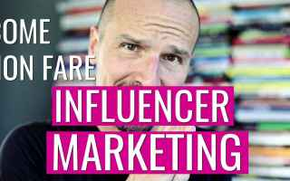 Web Marketing: influencer  video  consigli  monty