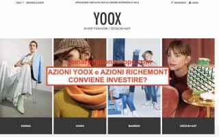 Borsa e Finanza: azioni yoox  azioni richemont  borsa