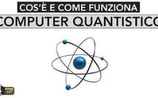 Computer: computer quantistico video info