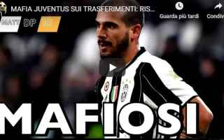Serie A: mafia juventus video youtuber calcio