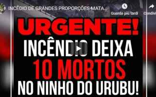 dal Mondo: brasile  flamengo  incendio  morti  video