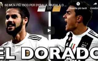 Calciomercato: dybala isco calcio juventus video