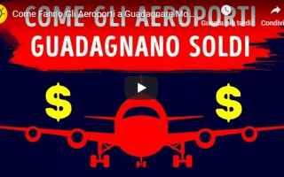 Economia: video  aeroporti  guadagnare  soldi