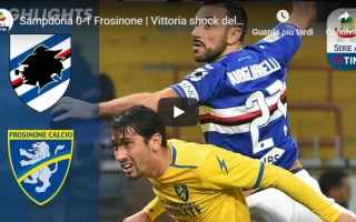 Serie A: sampdoria frosinone video gol calcio