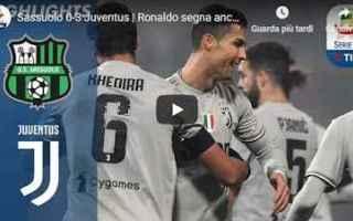 Serie A: sassuolo juventus video gol calcio