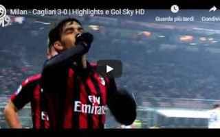 Serie A: milan cagliari video gol calcio