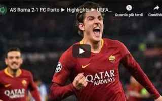 Champions League: roma porto video gol calcio