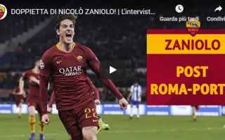 Champions League: video intervista zaniolo roma calcio