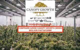 Borsa e Finanza: azioni canopy growth  cannabis  canapa