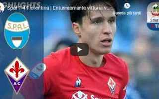 Serie A: spal fiorentina video calcio gol