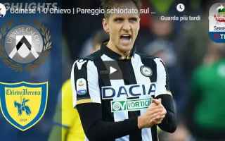 Serie A: udinese chievo video gol calcio
