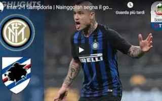 Serie A: inter sampdoria video gol calcio