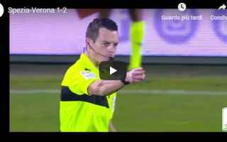 Serie B: spezia verona video gol calcio
