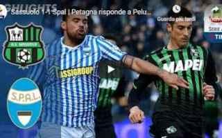 Serie A: sassuolo spal video gol calcio