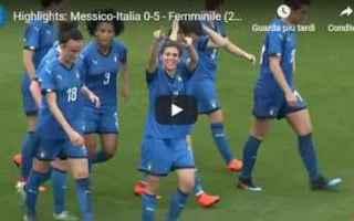 Nazionale: italia messico video gol calcio