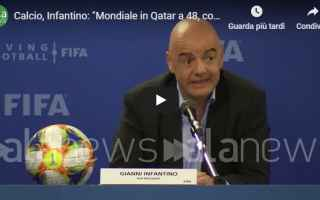 Calcio: italia qatar mondiali video infantino