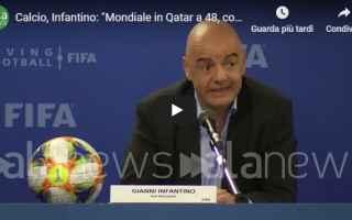 italia qatar mondiali video infantino