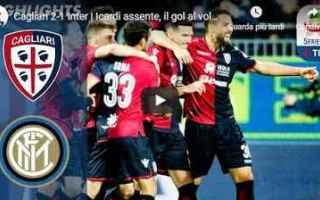 Serie A: cagliari inter video gol calcio