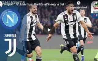 Serie A: napoli juventus video gol calcio