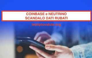 Soldi Online: coinbase scandalo  neutrino  hacking